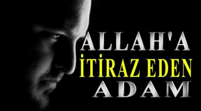 Allah'a itiraz eden adam